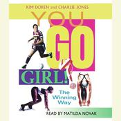 You Go Girl!  Winning the Womans Way: Winning the Woman's Way Audiobook, by Kim Doren