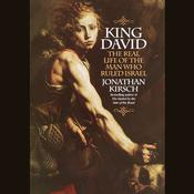 King David: The Real Life of the Man Who Ruled Israel, by Jonathan Kirsch