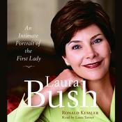 Laura Bush: An Intimate Portrait of the First Lady Audiobook, by Ronald Kessler