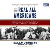The Real All Americans: The Team That Changed a Game, a People, a Nation, by Sally Jenkins