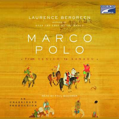 Marco Polo: From Venice to Xanadu Audiobook, by