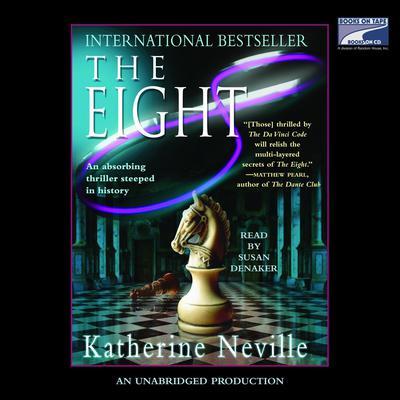 The Eight: A Novel Audiobook, by Katherine Neville