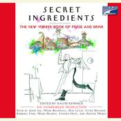 Secret Ingredients: The New Yorker Book of Food and Drink, by David Remnick, David Remnick
