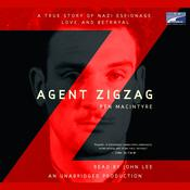 Agent Zigzag: A True Story of Nazi Espionage, Love, and Betrayal, by Ben MacIntyre