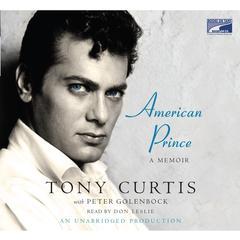 American Prince: A Memoir Audiobook, by Tony Curtis, Peter Golenbock