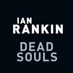 Dead Souls: An Inspector Rebus Novel Audiobook, by Ian Rankin
