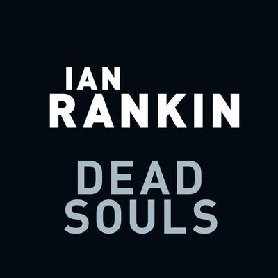 Dead Souls: An Inspector Rebus Novel Audiobook, by