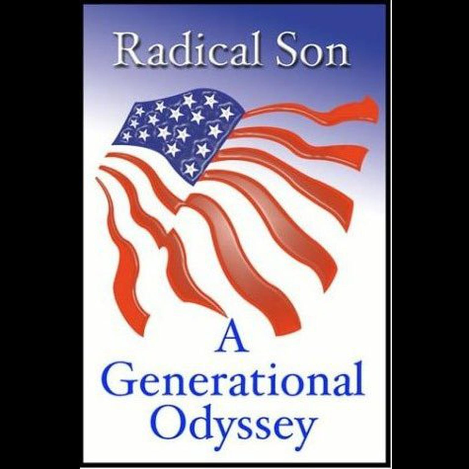 Printable Radical Son: A Generational Odyssey Audiobook Cover Art