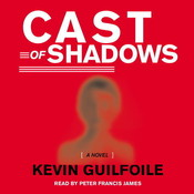 Cast of Shadows Audiobook, by Kevin Guilfoile