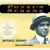 Ponzi's Scheme: The True Story of a Financial Legend, by Mitchell Zuckoff