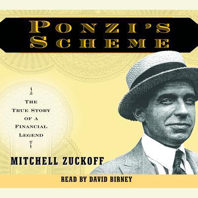 Ponzis Scheme: The True Story of a Financial Legend Audiobook, by Mitchell Zuckoff