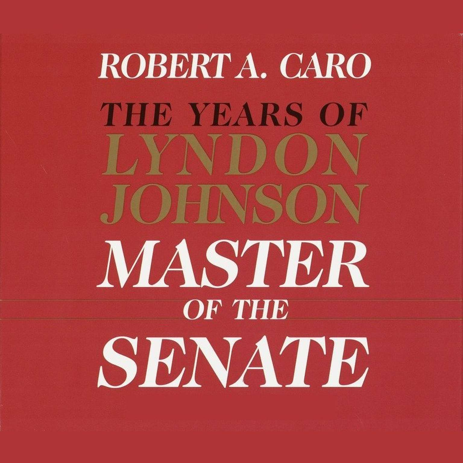 Printable Master of the Senate: The Years of Lyndon Johnson, Part III Audiobook Cover Art