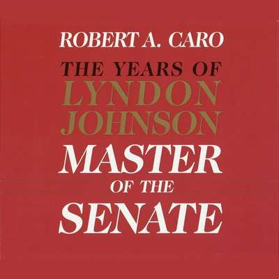 Master of the Senate: The Years of Lyndon Johnson, Volume III (Part 3 of a 3-Part Recording) Audiobook, by Robert A. Caro