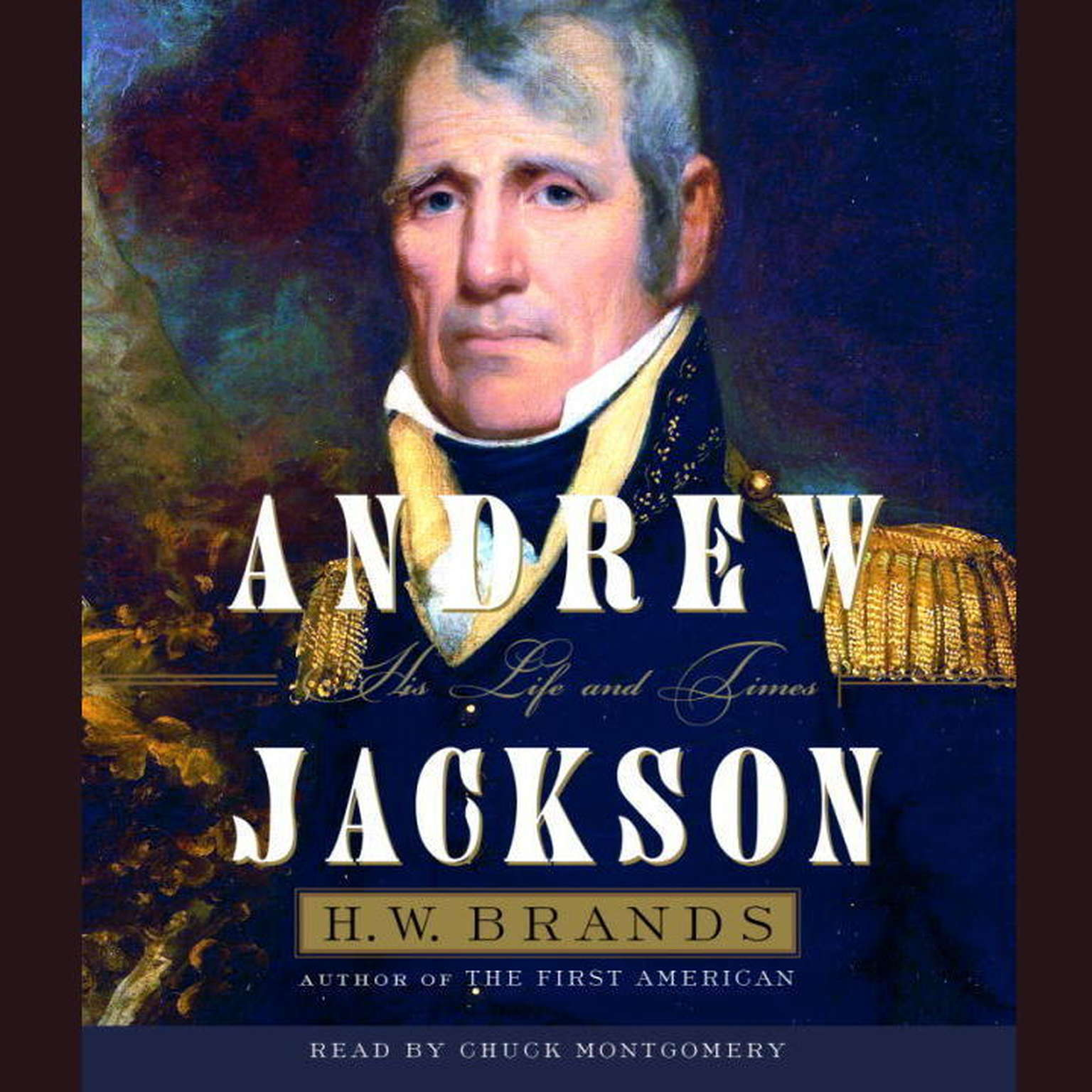 Andrew Jackson (Part B): His Life and Times Audiobook, by H. W. Brands