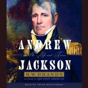 Andrew Jackson (Part B): His Life and Times, by H. W. Brands