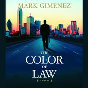 The Color of Law: A Novel, by Mark Gimenez