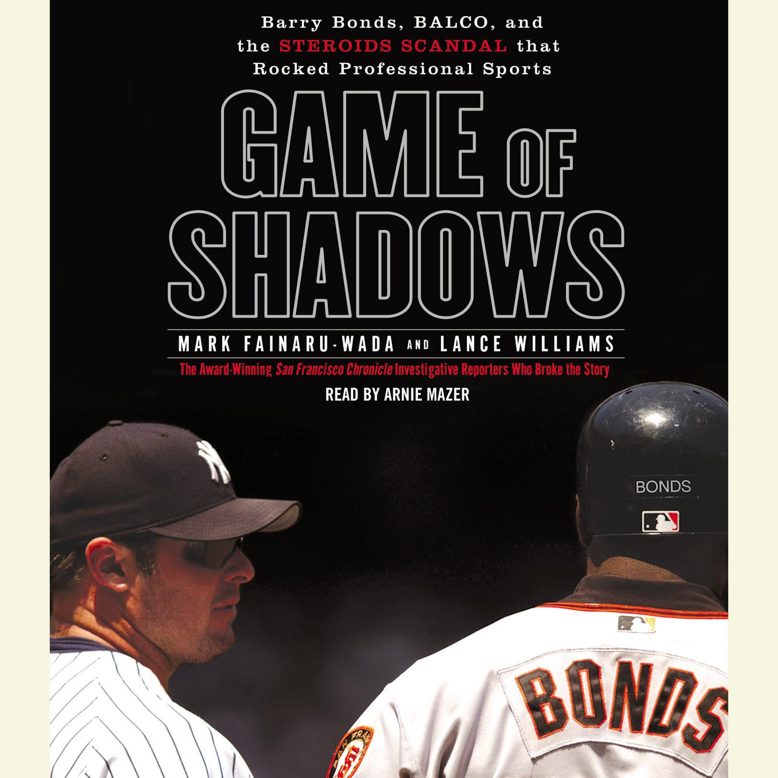 Printable Game of Shadows: Barry Bonds, BALCO, and the Steroids Scandal that Rocked Professional Sports Audiobook Cover Art