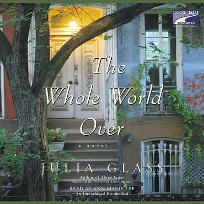 The Whole World Over Audiobook, by Julia Glass