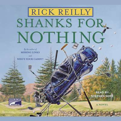 Shanks for Nothing Audiobook, by Rick Reilly