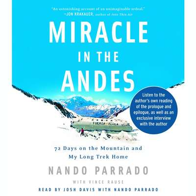 Miracle in the Andes: 72 Days on the Mountain and My Long Trek Home Audiobook, by