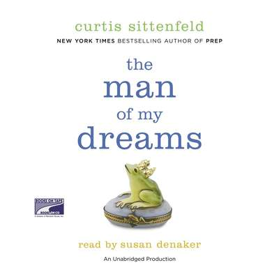 The Man of My Dreams: A Novel Audiobook, by Curtis Sittenfeld