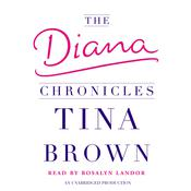 The Diana Chronicles, by Tina Brown