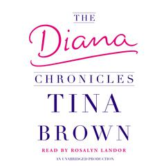 The Diana Chronicles Audiobook, by Tina Brown