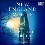 New England White: A Novel, by Stephen L. Carter