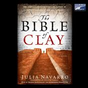 The Bible of Clay Audiobook, by Julia Navarro