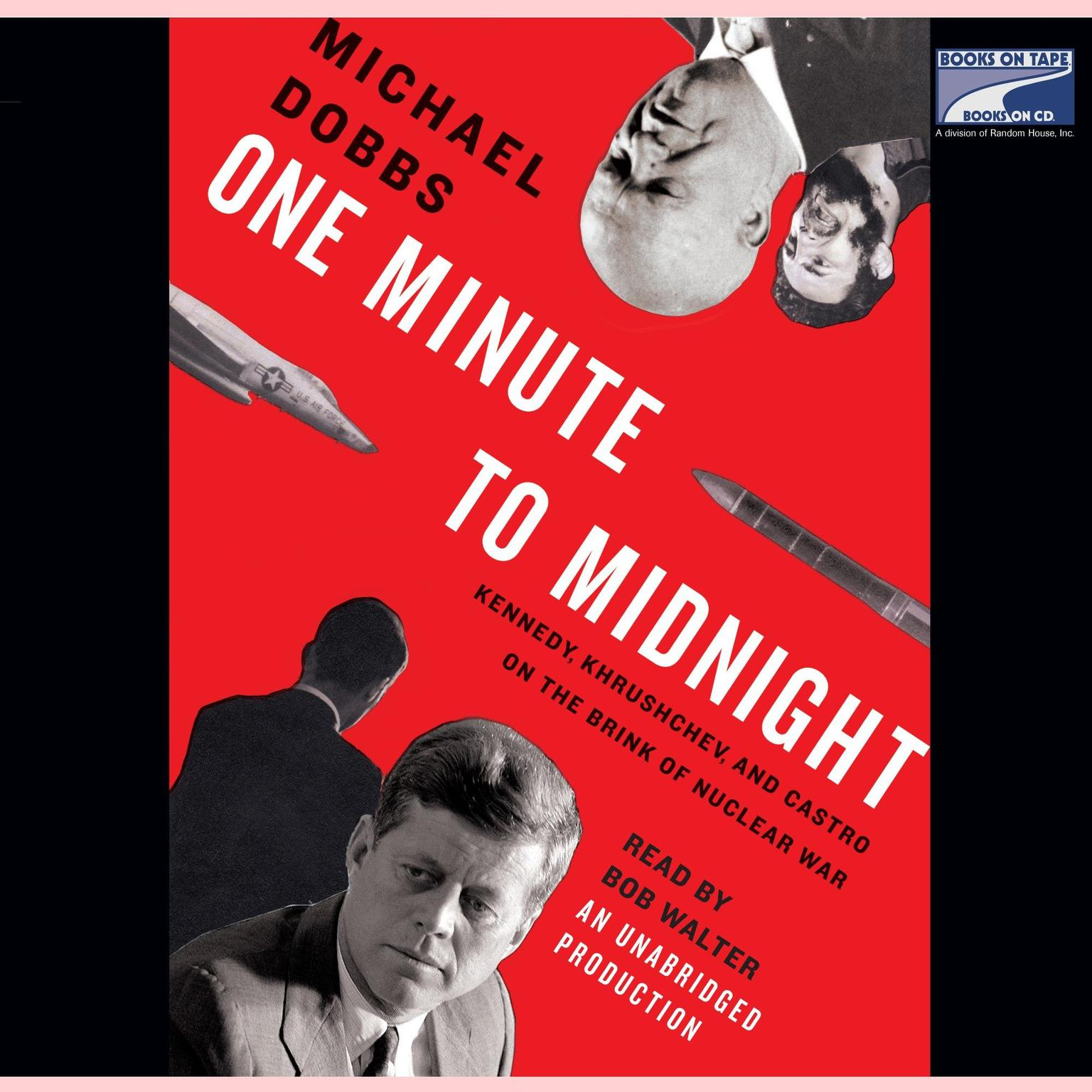 Printable One Minute to Midnight: Kennedy, Khrushchev, and Castro on the Brink of Nuclear War Audiobook Cover Art