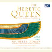 The Heretic Queen: A Novel, by Michelle Moran