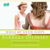 While My Sister Sleeps Audiobook, by Barbara Delinsky