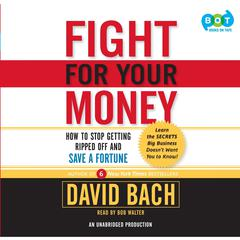 Fight For Your Money: How to Stop Getting Ripped Off and Save a Fortune Audiobook, by David Bach