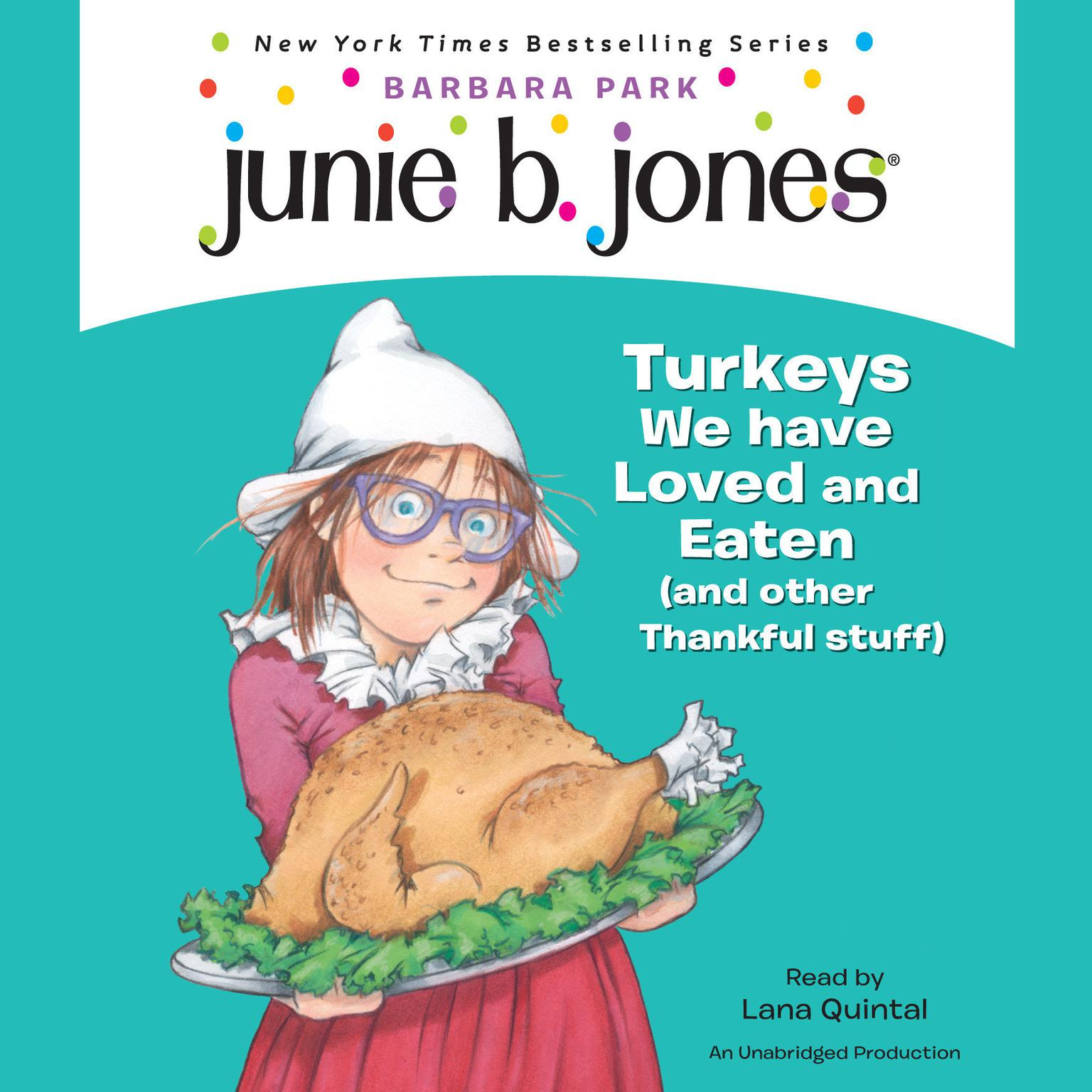 Printable Junie B., First Grader: Turkeys We Have Loved and Eaten (and Other Thankful Stuff) Audiobook Cover Art