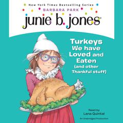 Junie B., First Grader: Turkeys We Have Loved and Eaten (and Other Thankful Stuff) Audiobook, by Barbara Park