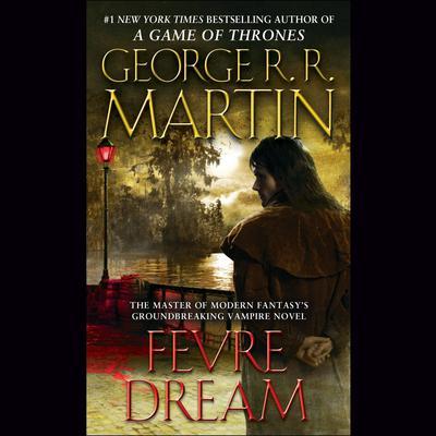 Fevre Dream Audiobook, by
