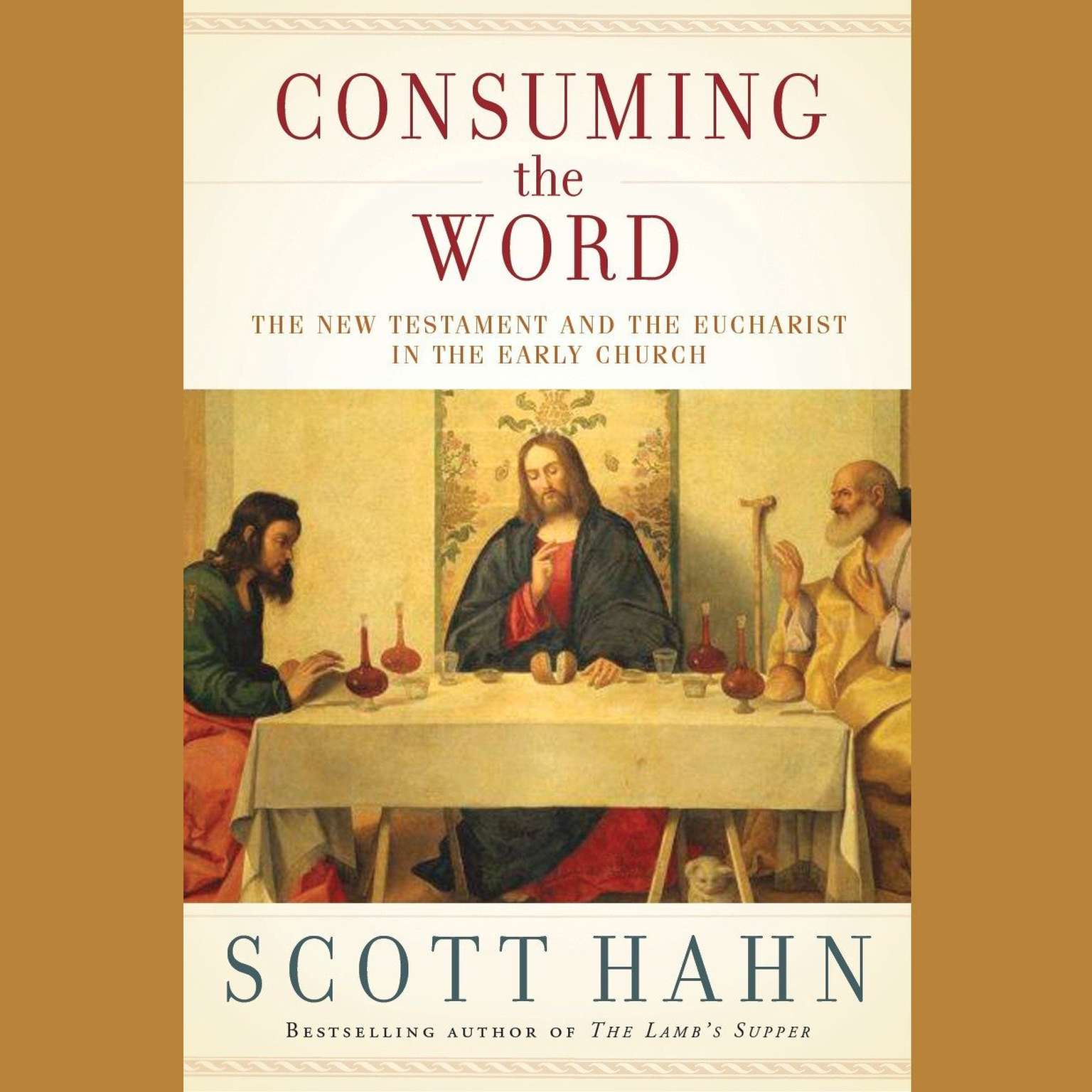 Printable Consuming the Word: The New Testament and the Eucharist in the Early Church Audiobook Cover Art