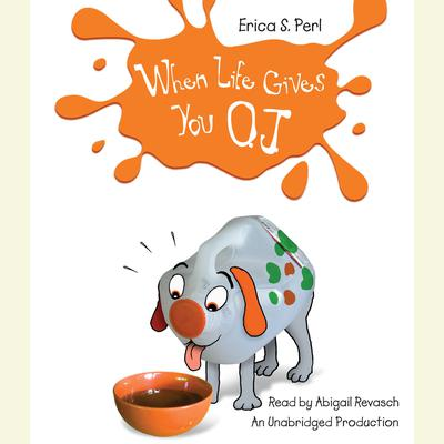 When Life Gives You O.J. Audiobook, by Erica S. Perl