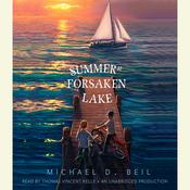Summer at Forsaken Lake Audiobook, by Michael D. Beil