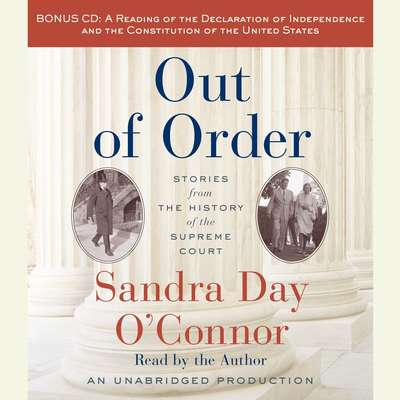 Out of Order: Stories from the History of the Supreme Court Audiobook, by Sandra Day O'Connor