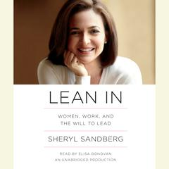 Lean In: Women, Work, and the Will to Lead Audiobook, by Sheryl Sandberg