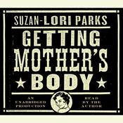 Getting Mothers Body: A Novel Audiobook, by Suzan-Lori Parks