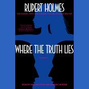 Where the Truth Lies: A Novel Audiobook, by Rupert Holmes
