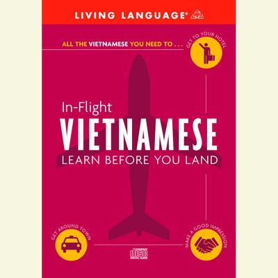 In-Flight Vietnamese: Learn Before You Land Audiobook, by