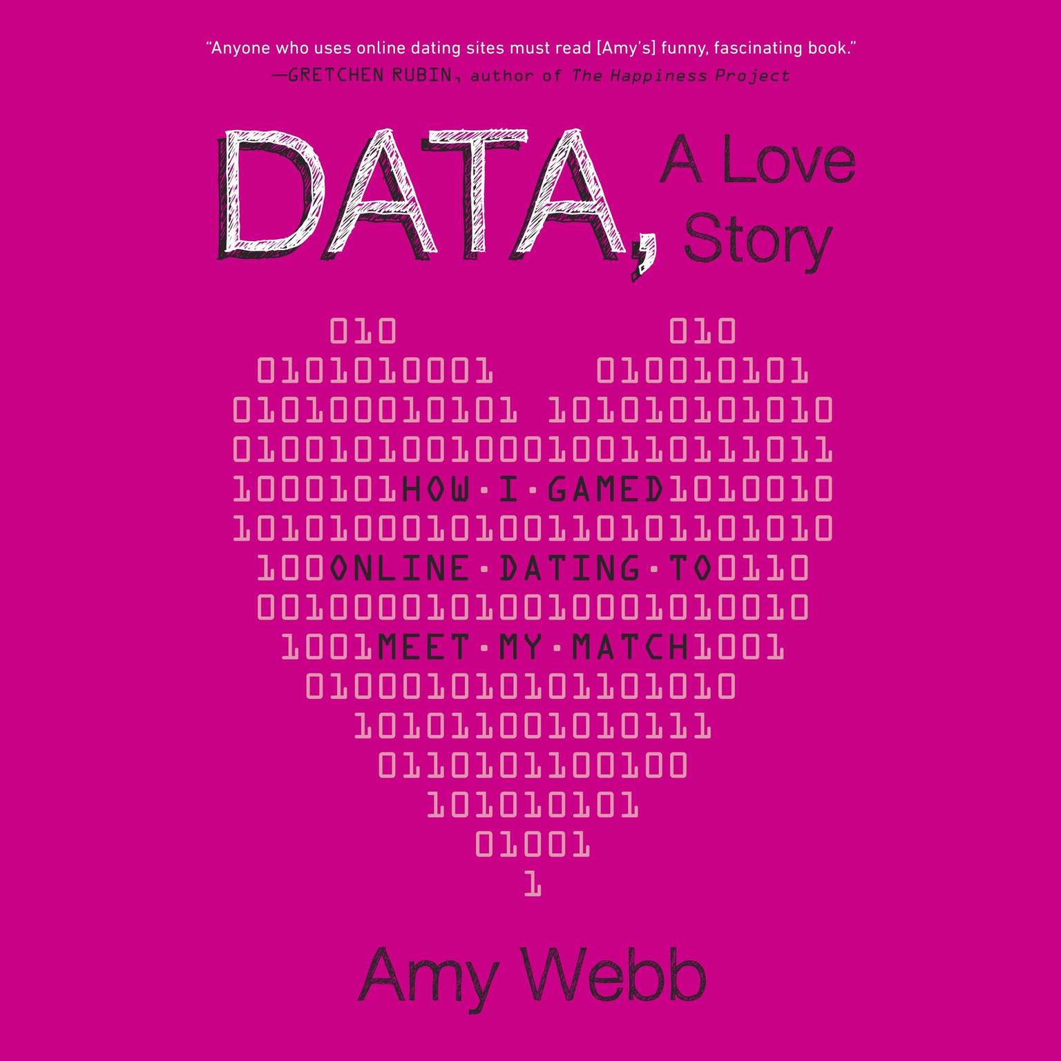 Printable Data, A Love Story: How I Gamed Online Dating to Meet My Match Audiobook Cover Art