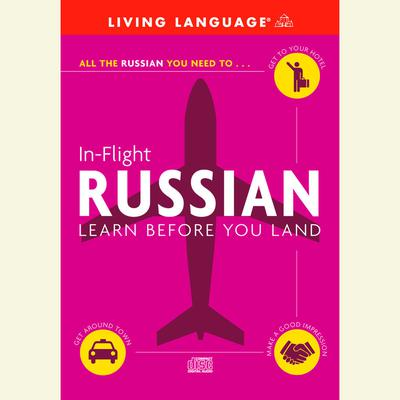 In-Flight Russian Audiobook, by Living Language