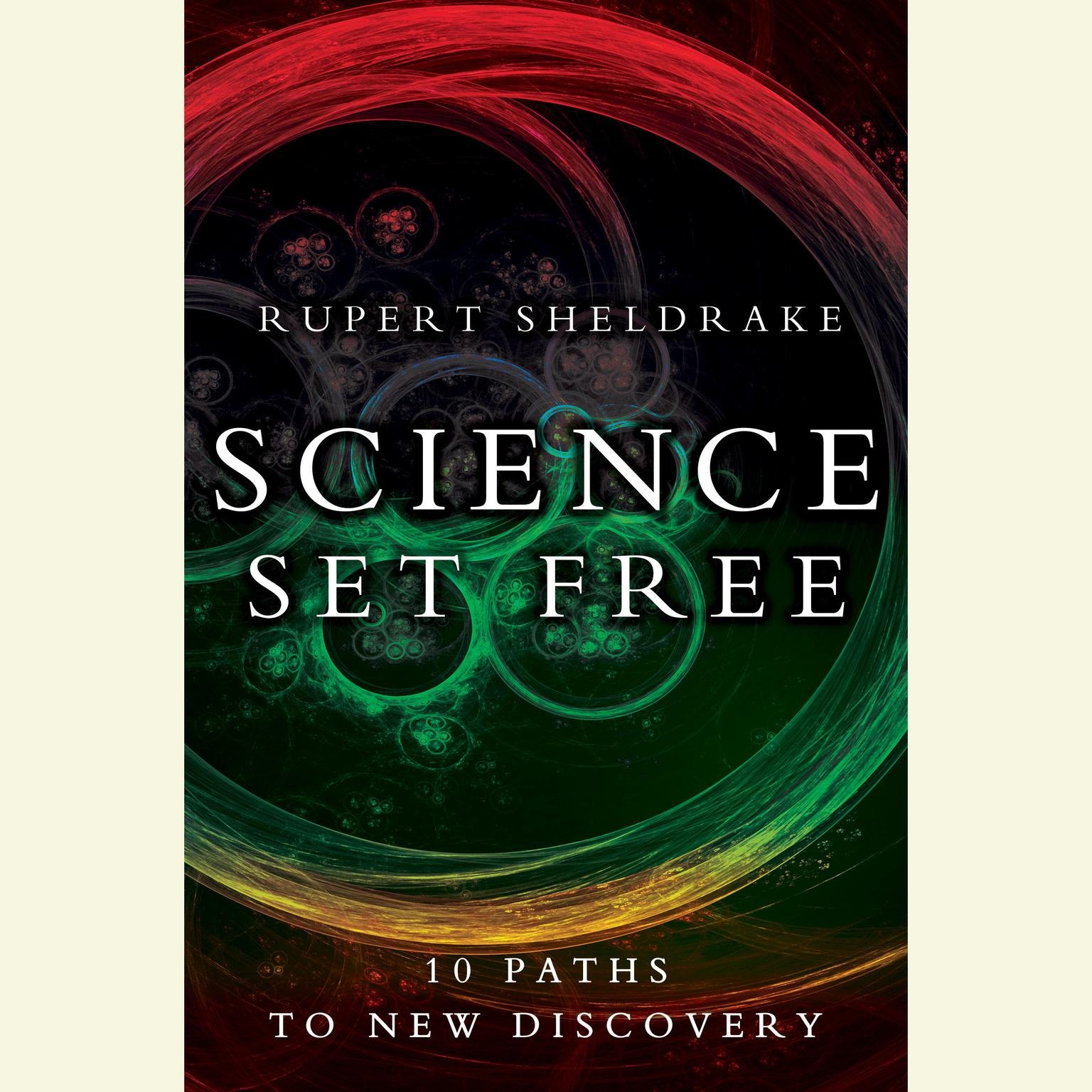Printable Science Set Free: 10 Paths to New Discovery Audiobook Cover Art