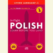 In-Flight Polish: Learn Before You Land Audiobook, by Living Language