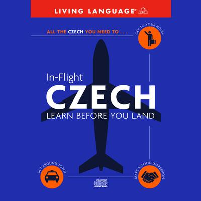 In-Flight Czech: Learn Before You Land Audiobook, by Living Language