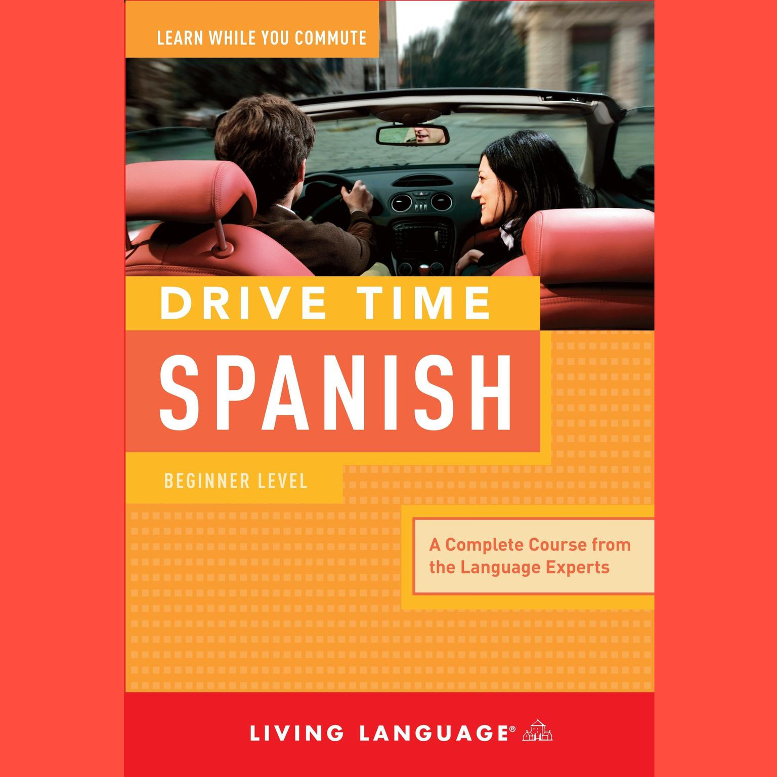 Printable Drive Time Spanish: Beginner Level: Beginner Level Audiobook Cover Art